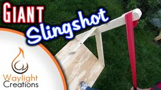 Make a Giant SLINGSHOT using 2 x 4's & an Exercise Band