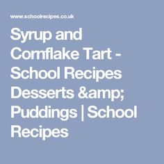 Syrup and Cornflake Tart - School Recipes Desserts & Puddings   School Recipes