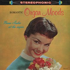 "Pierre Andre - ""Organ Moods"" - Unearthed in the Atomic Attic"