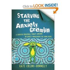 Amazon.com: Starving the Anxiety Gremlin: A Cognitive Behavioural Therapy Workbook on Anxiety Management for Young People (9781849053419): Kate Collins-Donnelly: Books
