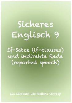 If-Sätze, if-clauses. Indirekte Rede, reported speech. Englische Grammatik für Erwachsene und Kinder. Englisch lernen. Englisch Lehrbuch. If Sätze erklärt. if clauses. Englisch Grammatik.