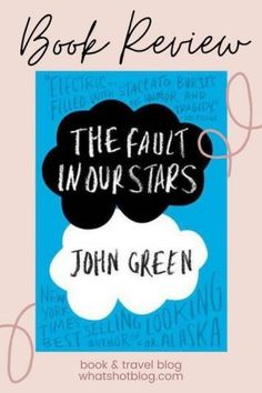 The Fault in Our Stars book is a book that will make you cry. It's the story of two teenagers, both with serious illnesses, who manage to find comfort in each other. This my book review of John Green's most famous young adult book, including some Fault in Our Stars quotes. #whatshotblog #tfios #thefaultinourstars #bookreview #youngadult