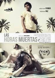 World unickShak: LAS HORAS MUERTAS - cine MÉXICO Estreno: 15 de Mayo de 2014 Director: Aarón Fernández