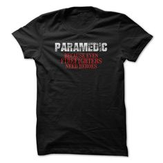 [Love Tshirt name font] PARAMEDIC  Discount Best  Because even firefighters need heroes  Tshirt Guys Lady Hodie  SHARE TAG FRIEND Get Discount Today Order now before we SELL OUT  Camping be wrong i am bagley tshirts