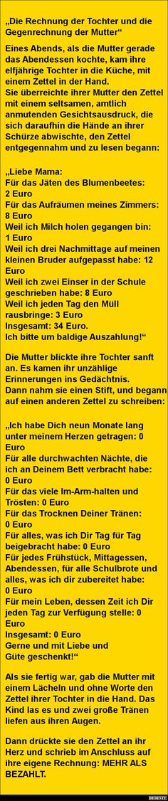 Die Rechnung der Tochter und die Gegenrechnung der Mutter… The bill of the daughter and the counter calculation of the Quotes And Notes, Top Quotes, Funny Quotes, Facebook Humor, Birthday Quotes, New Moms, Cool Pictures, Funny Pictures, Quotations