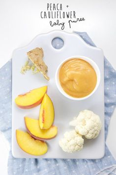 Peach + Cauliflower Baby Puree with Ginger — Baby FoodE   Adventurous Recipes for Babies + Toddlers