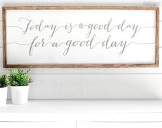 47x18  Product Description Today is a good day for a good day.  This distressed white wooden sign measures roughly 4 feet by 18 inches in size. Frame options include: Dark walnut stain Grey distressed White distressed