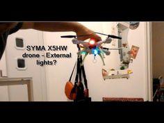 Syma X4HW FPV altitude hold-  External Light mod