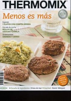 Thermomix magazine nº 94 [agosto Vitamix Recipes, Lunch Recipes, Mexican Food Recipes, Cooking Recipes, Ethnic Recipes, Cooking Light, Slow Cooker, Tasty, Favorite Recipes