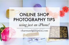 basic DIY photography tips for an online shop, using just an iPhone!