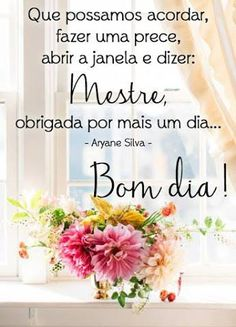 Coisinhas da TecaEuzebio: Bom Dia Good Morning Messages, Love Messages, Good Morning Quotes, Faith In Love, Peace And Love, Peace Love And Understanding, Happy Week End, Jesus Prayer, Sweetest Day