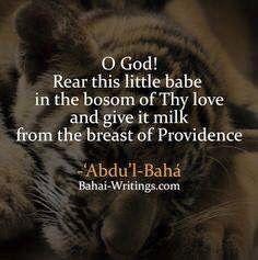 An extract from a Baha'i prayer by Abdu'l-Baha'i.
