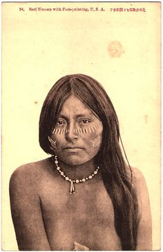 SERI Woman with Face-painting, Sonora, Mexico, early 1900s. Postcard edited c.1905-1920.