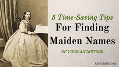 5 Time-Saving Tips for Finding Ancestors' Maiden Names