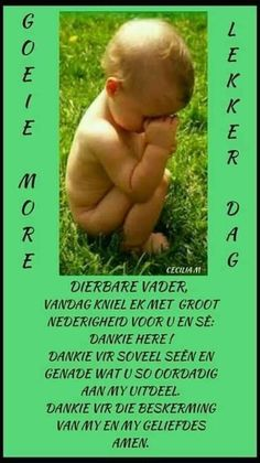 G Morning, Good Morning Wishes, Good Morning Quotes, Lekker Dag, Goeie Nag, Goeie More, Afrikaans Quotes, Morning Greeting, Getting To Know