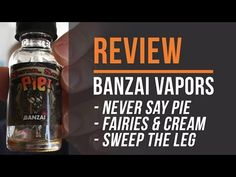 Banzai Vapors Review! Never Say Pie! - YouTube