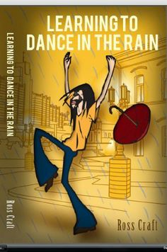 Learning To Dance In The Rain (Uncommon Wisdom) by Ross Craft. $1.19. Publisher: Valencia Publishing LLC.; First Edition edition (March 14, 2012). Author: Ross Craft. 102 pages