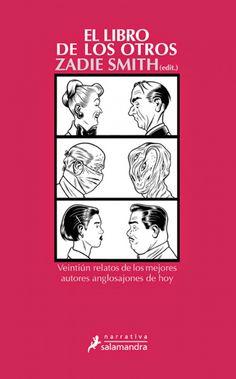 El libro de los otros : veintiún relatos de autores anglosajones / seleccionados por Zadie Smith ; traduccion del inglés de Eduardo Iriarte http://fama.us.es/record=b2653751~S5*spi