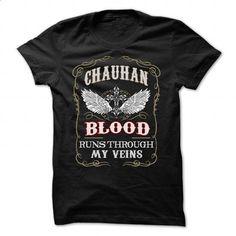 CHAUHAN blood runs though my veins - #hoodies for men #athletic sweatshirt. CHECK PRICE => https://www.sunfrog.com/Names/CHAUHAN-blood-runs-though-my-veins-80617663-Guys.html?68278