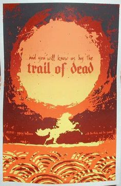 Original Silkscreen Concert poster for Trail Of Dead at the Gypsy Ballroom in Dallas, TX.  Art by Todd Slater. 21x31 inches. Limited edition of only 150.  Signed
