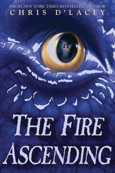 The Fire Ascending (The Last Dragon Chronicles Series #7) - Chris D'Lacey