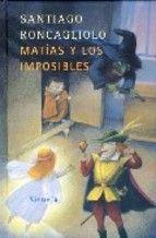 matias y los imposibles-santiago roncagliolo-9788478449880