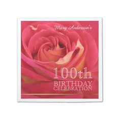 Rose 100th Birthday Celebration Paper Napkins -2- Standard Cocktail Napkin Floral Photography with a slight blur for adding softness to the picture. Customizable Birthday Paper Napkins. You can easily add text color, font, size and position by clicking the customize button....read more