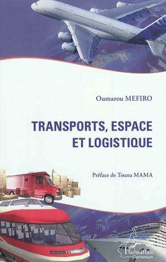 """388.096 MEF - Transports, espace et logistique / Oumarou Mefiro. """"Le Cameroun est l'un des PED d'Afrique qui dispose d'un important stock de matériels de transports, mais l'absence d'un système de gestion efficace entraîne une sous-utilisation des moyens disponibles. L'étude montre qu'une organisation de la logistique permettrait de valoriser ce capital indispensable au développement à partir de la maîtrise de la circulation spatiale des flux physiques."""""""