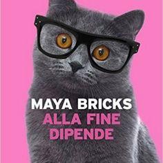 ALLA FINE DIPENDE di Maya Bricks - Recensione