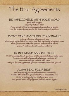 The Four Agreements. #3 is so true. So many problems could have been avoided if people ASKED instead of assumed.: