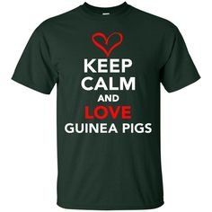 Keep Calm And Love Guinea Pigs