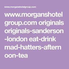 www.morganshotelgroup.com originals originals-sanderson-london eat-drink mad-hatters-afternoon-tea