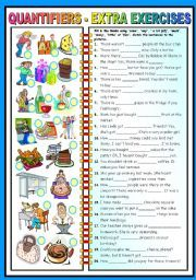 English worksheet: QUANTIFIERS - EXTRA EXERCISES (B&W VERSION INCLUDED)