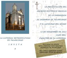 La Catedral Metropolitana de Tulancingo invita a la presentación del Archivo Histórico Musical de la parroquia El Sagrario