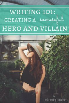 Part 3 in the Writing 101 series for beginning writers. Learn the roles your hero and villain play in your story, and the elements you need in each one to create successful characters!