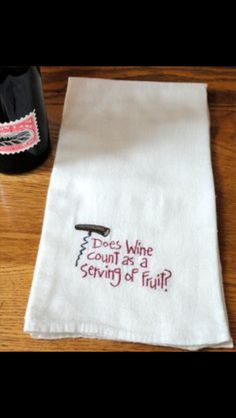 Does Wine Count as a Serving of Fruit Machine Embroidery Flour Sack Towel… Embroidery Monogram, Shirt Embroidery, Embroidery Needles, Embroidery Ideas, Flour Sack Towels, Flour Sacks, Tea Towels, Dish Towels, Machine Embroidery Projects