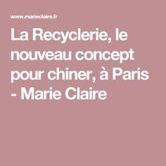 La Recyclerie, le nouveau concept pour chiner, à Paris - Marie Claire