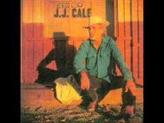 J.J. Cale - after midnight -  I still love this!