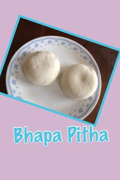 Very similar to Indian food Idli, but bhapa (Steamed) pitha (cake) is stuffed with coconut and date molases.