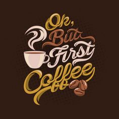 Ok but first coffee quotes saying Premiu Premium Vector Coffee Facts, Coffee Quotes, Coffee Humor, Ok But First Coffee, Too Much Coffee, Pinturas Disney, Coffee Poster, Typography, Lettering
