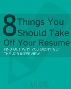 It's time to clean up your resume! Start by taking a look at this list of eight things you should never write.