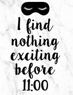 I find nothing exciting before eleven | Rory | Gilmore Girls Quote Free Printable | Pretty as a Peach Blog