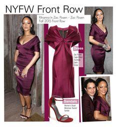 """NYFW -Rihanna In Zac Posen – Zac Posen Fall 2015 Front Row"" by kusja ❤ liked on Polyvore featuring Zac Posen, Stuart Weitzman, NYFW, Stealherstyle, Rihanna, fashionWeek and newyorkfashionweek"