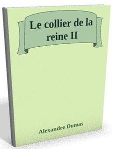 Disponible maintenant sur @ebookaudio:  Le collier de la ...   http://ebookaudio.myshopify.com/products/le-collier-de-la-reine-ii-alexandre-dumas-livre-audio?utm_campaign=social_autopilot&utm_source=pin&utm_medium=pin  #livreaudio #shopify #ebook #epub #français