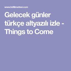 Gelecek günler türkçe altyazılı izle - Things to Come