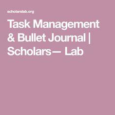 Task Management & Bullet Journal | Scholars— Lab