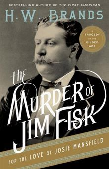 """Even before he was shot dead on the stairway of the tony Grand Central Hotel in 1872, financier James """"Jubilee Jim"""" Fisk, Jr., was a notorious New York City figure. From his audacious attempt to…  read more at Kobo."""