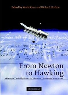 From Newton To Hawking: A History Of Cambridge UniversityâS Lucasian Professors Of Mathematics