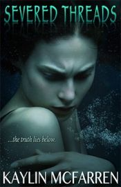 Severed Threads by Kaylin McFarren - OnlineBookClub.org Book of the Day! @4kaylin @OnlineBookClub