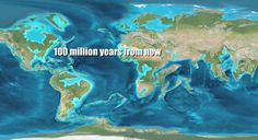 Ascension Earth ~ Fresh content posted throughout the day!  : Earth 100 Million Years From Now